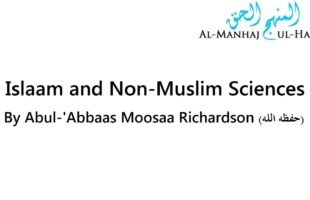 Islaam and Non-Muslim Sciences – By Moosaa Richardson
