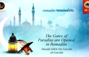 Ramaḍān Reminders #13 | The Gates Of Paradise Are Opened In Ramaḍān