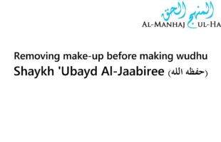 Removing make-up before making whudhu – Shaykh 'Ubayd Al-Jaabiree