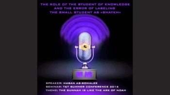 """Role of The Student of Knowledge & Error of Labeling The Small Student """"Shaykh"""" by Hasan as-Somalee"""