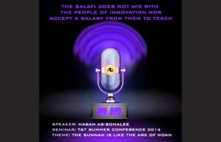 The Salafi Does Not Mix With Ahl Bida' Nor Accept A Salary From Them To Teach by Hasan as-Somalee
