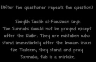 The Sunnah's Are To Be Prayed After The Dhikr – Shaykh Saalih al Fawzaan