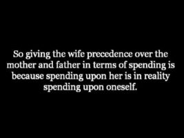 Who has more Right to be Spent Upon, the Wife or the Mother?