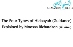 The Four Types of Hidaayah (Guidance) – By Moosaa Richardson