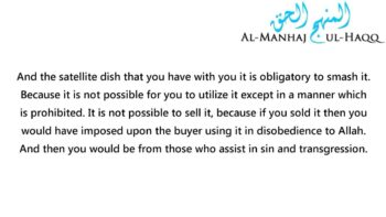 A Warning Against Having Satellite Dishes in the Homes – By Shaykh Ibn Uthaymeen