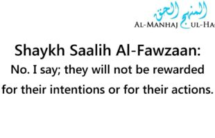 Are the innovators rewarded for their intentions? – Shaykh Saalih Al-Fawzaan