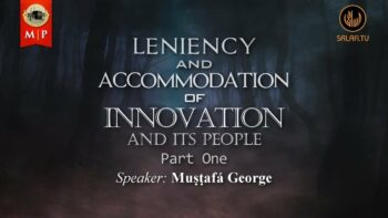 Part 1   Leniency and Accommodation of Innovation and Its People   Muṣṭafá George
