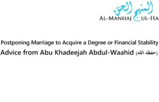 Postponing Marriage to Acquire a Degree or Financial Stability – Advice from Abu Khadeejah