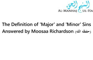 The Definition of 'Major' and 'Minor' Sins – By Moosaa Richardson