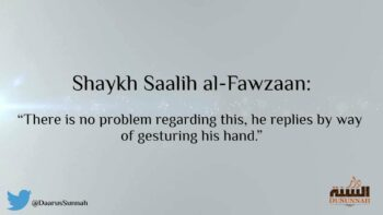 The Ruling on Greeting a Person while He is Performing the Prayer