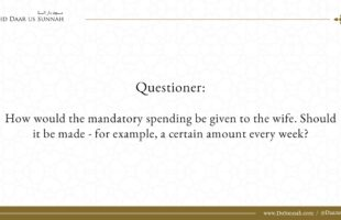 How Should The Mandatory Spending Be Given To The Wife? | Shaykh Salih al-Fawzan